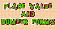 Place Value and Number Forms