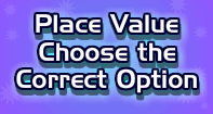 Place Value : Choose the Correct Option - Place Value - Third Grade
