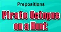 Prepositions : Pirate Octopus on a Hunt - Preposition - Third Grade