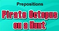 Prepositions : Pirate Octopus on a Hunt - Preposition - Third Grade
