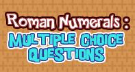 Roman numerals Multiple choice Questions - Roman Numerals - Third Grade