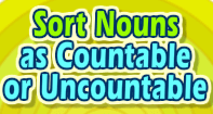 Sort Nouns as Countable or Uncountable - Noun - Third Grade