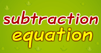 Subtraction Equation - Subtraction - Third Grade