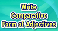 Write Comparative Form of Adjectives - Adjectives - Third Grade