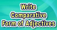 Write Comparative Form of Adjectives - Adjectives - Third Grade