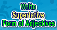 Write Superlative Form of Adjectives - Adjectives - Third Grade