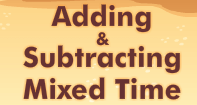 Adding and Subtracting Mixed Time