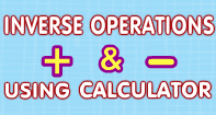 Inverse Operation Addition Subtraction Using Calculator - Addition - Fourth Grade