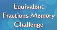 Equivalent Fraction Memory Challenge - Fractions - Fifth Grade