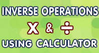 Inverse Operation Multiply Division using Calculator