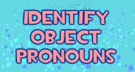 Identify Object Pronouns - Pronoun - Third Grade