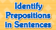 Identifying Prepositions - Preposition - Third Grade