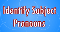Identify Subject Pronouns - Pronoun - Third Grade