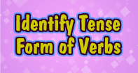 Identify Tense Form of Verbs - Verb - Third Grade
