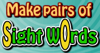 Make pairs of Sight Words