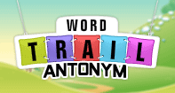 Word Trail -     Antonym - Antonyms and Synonyms - Kindergarten