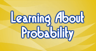 Learn About Probability - Probability - Third Grade