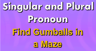 Singular and Plural Pronoun finding gumballs in a maze - Pronoun - Third Grade