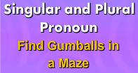 Singular and Plural Pronoun finding gumballs in a maze - Pronoun - Third Grade