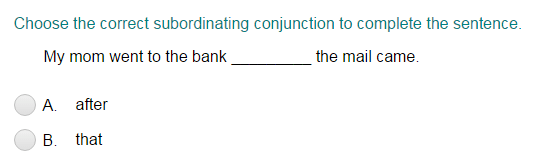 Choosing the Correct Subordinating Conjunction to Complete a Sentence Part 2
