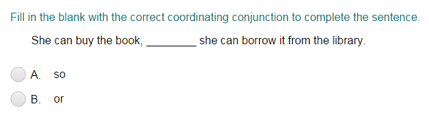 Choosing the Correct Coordinating Conjunction to Complete a Sentence Part 1