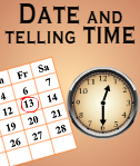Date and Telling Time