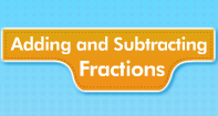 Adding and Subtracting Fractions Video