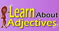 Learn About Adjectives