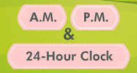 A.M. and P.M. and the 24-Hour Clock Video