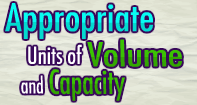 Appropriate Units of Volume and Capacity