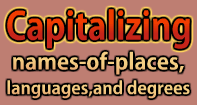 Capitalizing names of places, languages, degrees