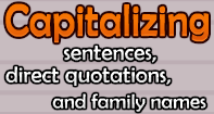 Capitalizing sentences, direct quotations, and family names Video