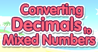 Converting Decimals to Mixed Numbers Video