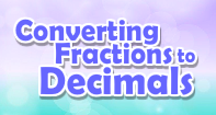 Converting Fractions to Decimals Video