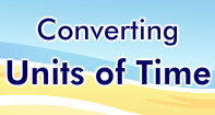 Converting Units of Time Video