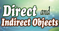 Direct and Indirect Objects Video
