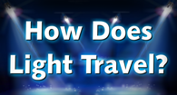 How Does Light Travel? Video