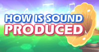 How is Sound Produced Video