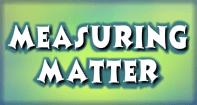 Measuring Matter Video