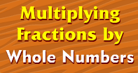 Multiplying Fractions with Whole Numbers Video