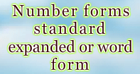 Number Forms: Standard, Expanded or Word Form