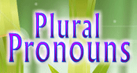 Plural Pronouns Video