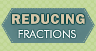 Reducing Fractions Video