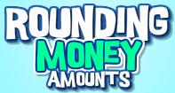 Rounding Money Amounts Video