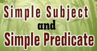 Simple Subject and Simple Predicate Video