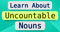 Uncountable Nouns Video