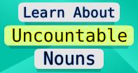 Uncountable Nouns Video