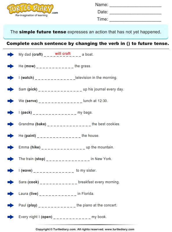 Complete the Sentence by Changing the Verbs to Future Tense Form ...
