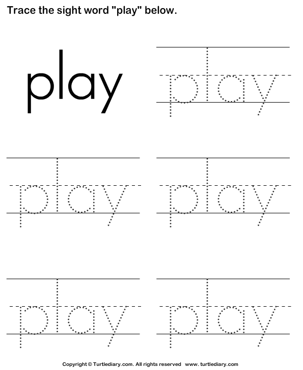 Sight Word Play Tracing Sheet Worksheet - Turtle Diary